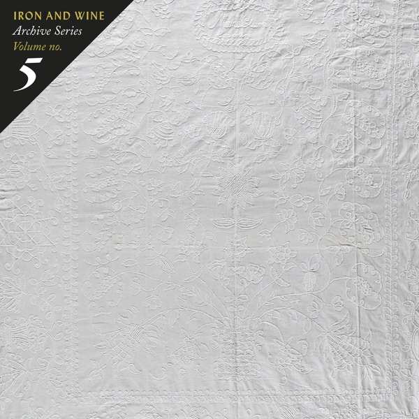 Iron And Wine - Archive Series Volume No.5 Tallahassee Recordings (2021)