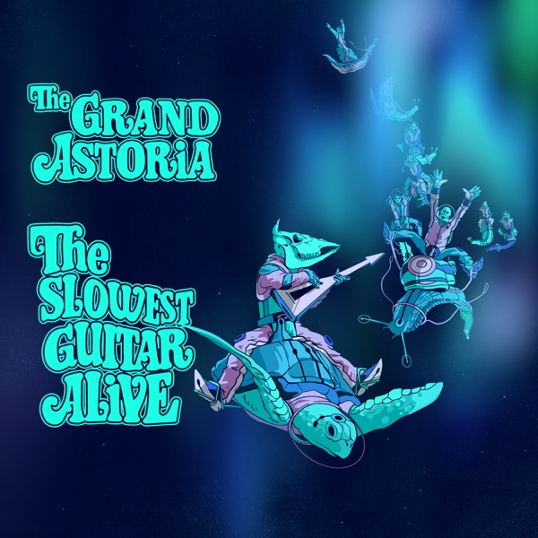 The Grand Astoria - The Slowest Guitar Alive (2021)