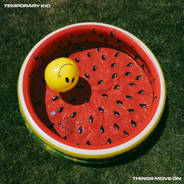 Temporary Kid - Things Move On (2021)