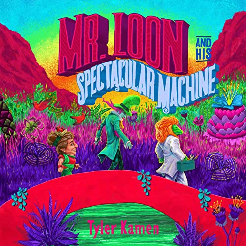 Tyler Kamen - Mr. Loon and His Spectacular Machine (2021)