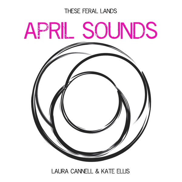Laura Cannell & Kate Ellis - April Sounds (2021)