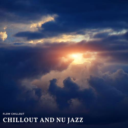 Flow Chillout - Chillout And Nu Jazz (2021)