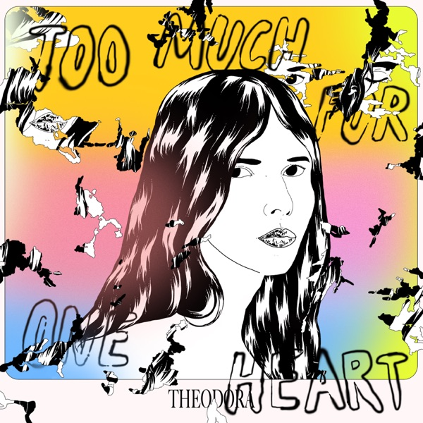 Theodora - Too Much for One Heart (2021)