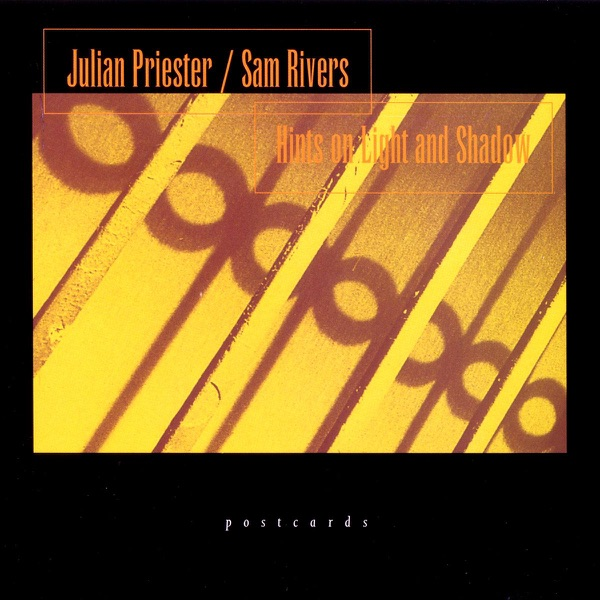 Julian Priester And Sam Rivers - Hints On Light And Shadow (2021)