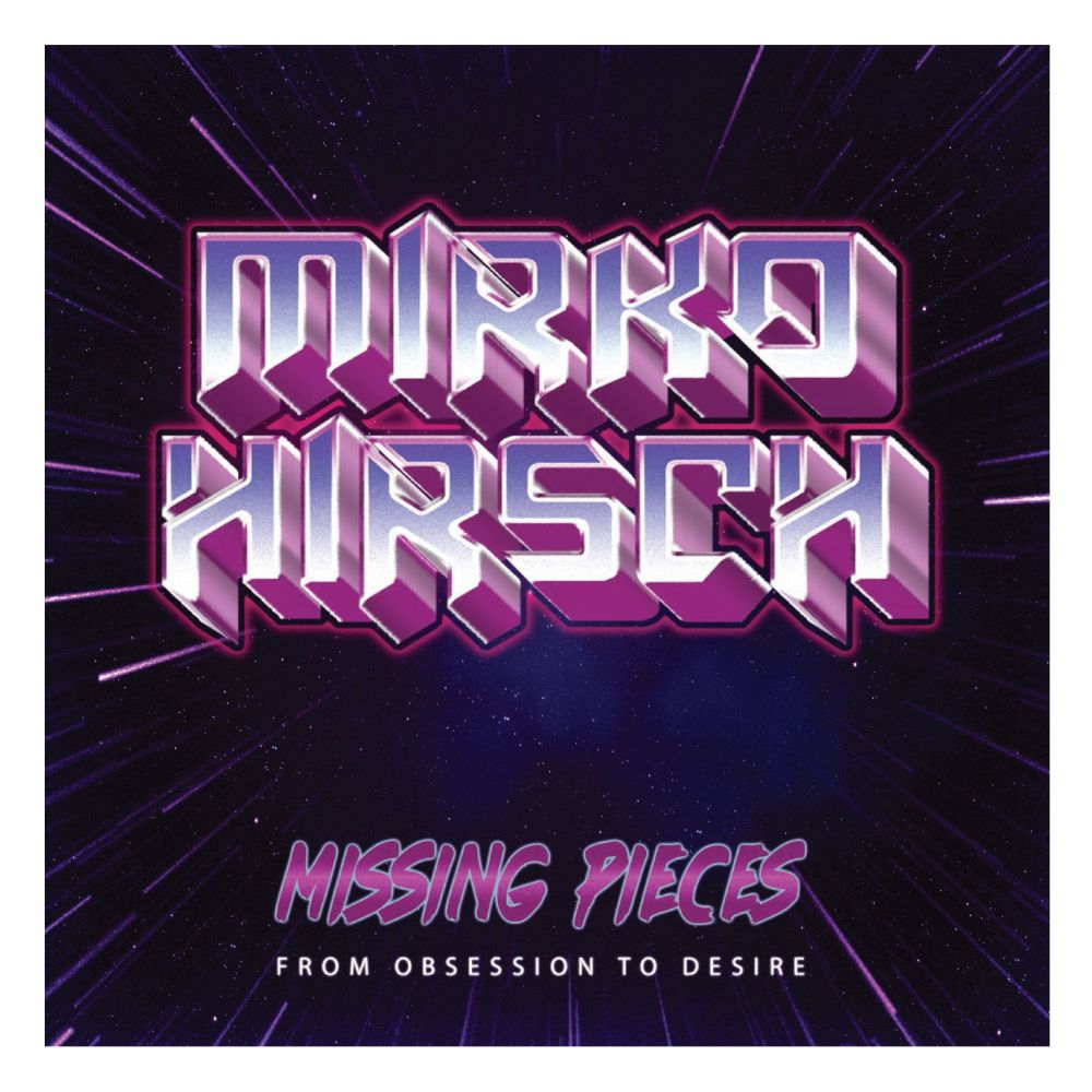 Mirko Hirsch - Missing Pieces: From Obsession To Desire (2021)