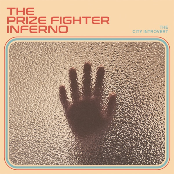 The Prize Fighter Inferno - The City Introvert (2021)