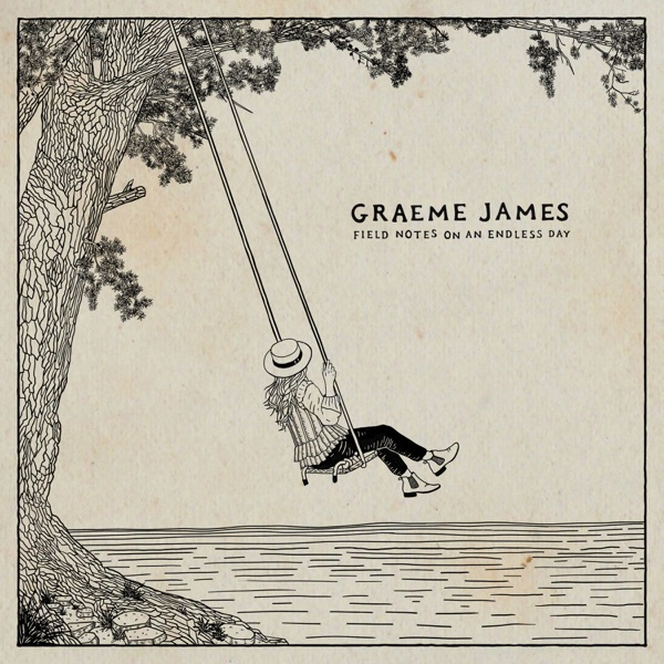 Graeme James - Field Notes on an Endless Day (2021)