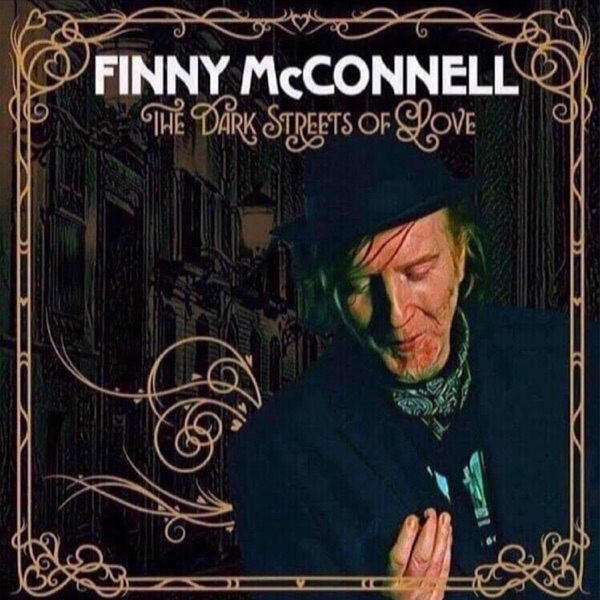 Finny Mcconnell - The Dark Streets Of Love (2021)