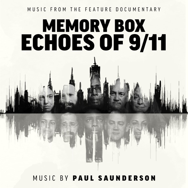 Paul Saunderson - Memory Box: Echoes Of 9/11 (2021)