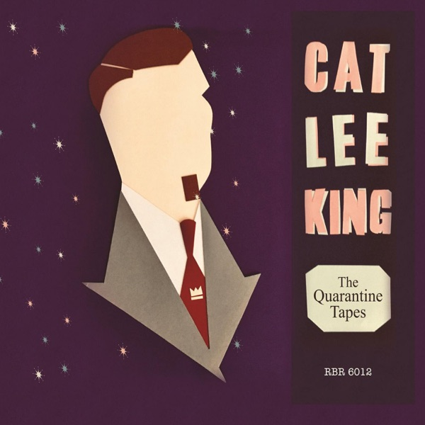 Cat Lee King - The Quarantine Tapes (2021)