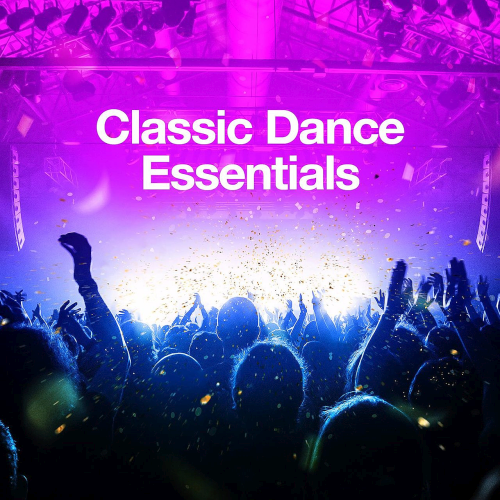 Various Performers - Classic Dance Essentials (2021)