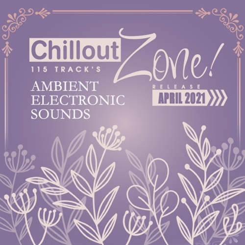 Various Artist - Chillout Zone: Ambient Electronic Sounds (2021)