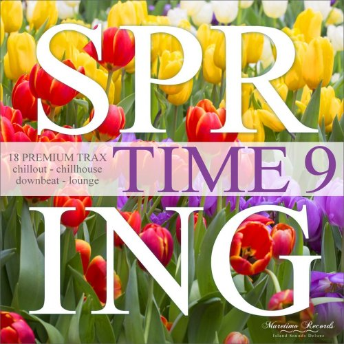 Various Performers - Spring Time, Vol. 9 - 18 Premium Trax: Chillout, Chillhouse, Downbeat, Lounge (2021)