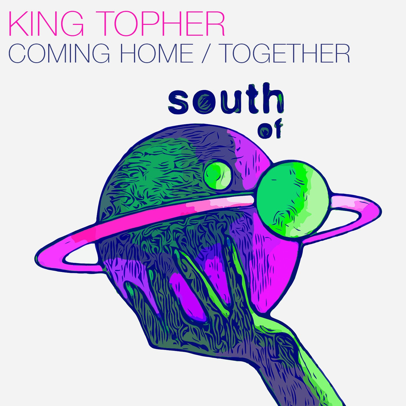 King Topher - Coming Home / Together (2021)