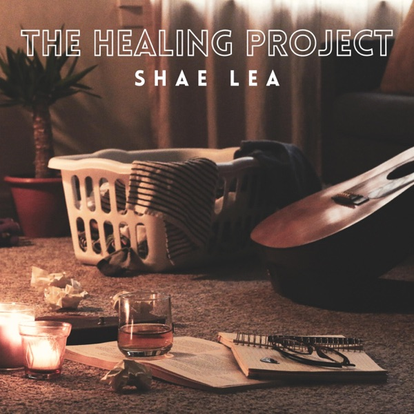 Shae Lea - The Healing Project (2021)