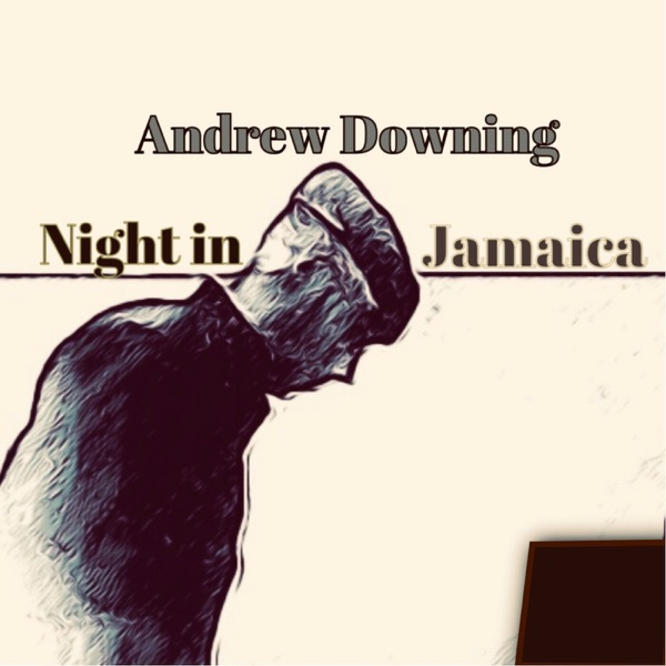 Andrew Downing - Night In Jamaica (2021)