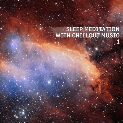 Ethereal Sound Designer - Sleep Meditation With Chillout Music 1 (2021)