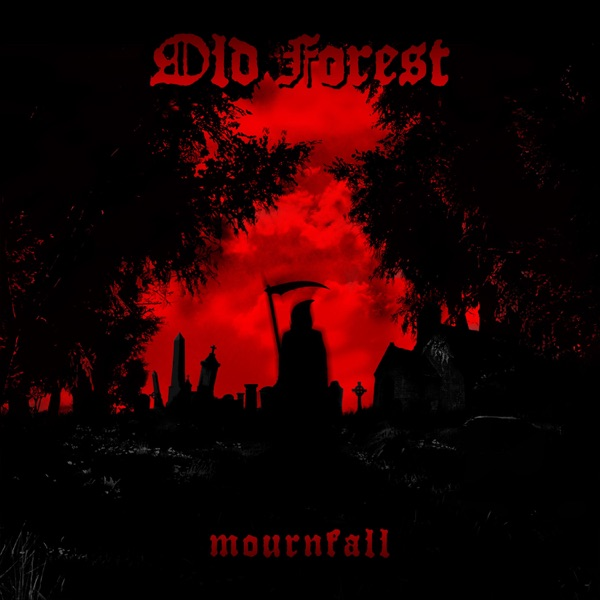 Old Forest - Mournfall (2021)