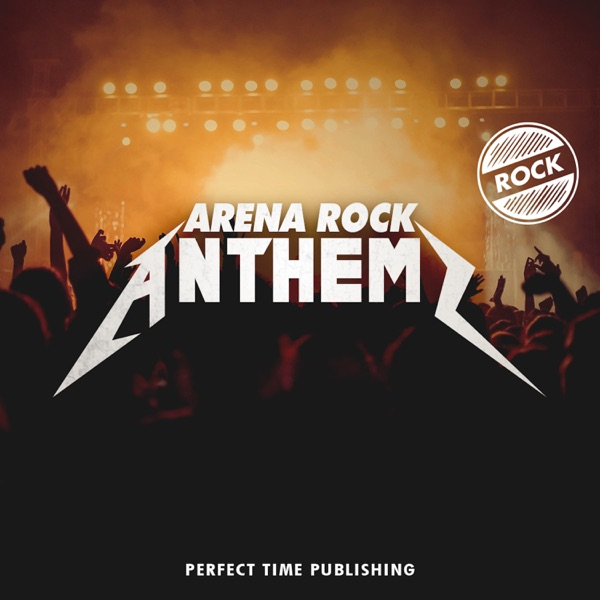 Perfect Time - Arena Rock Anthems (2021)