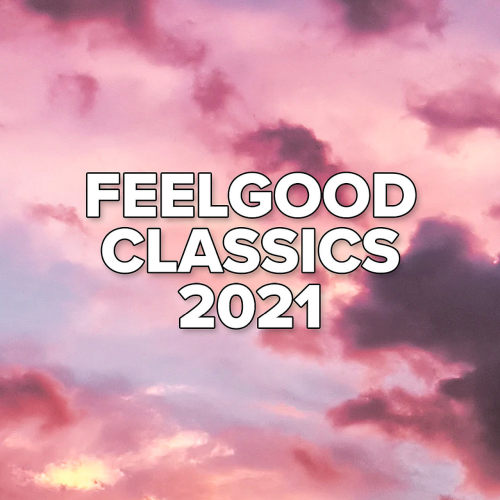 Various Performers - Feelgood Classics 2021 (2021)