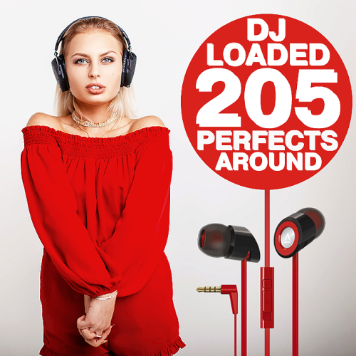 Various Performers - 205 DJ Loaded - Perfects Around (2021)