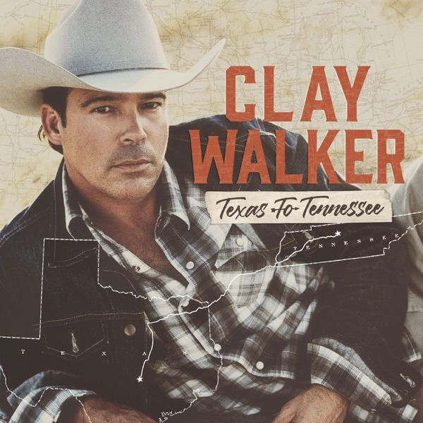 Clay Walker - Texas to Tennessee (2021)