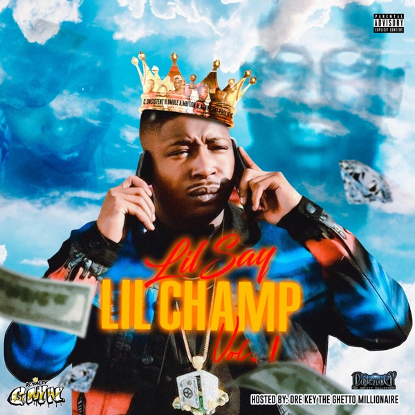 Lil Say - Lil Champ Vol.1 Hosted By Dre Key The Ghetto Millionaire (2021)