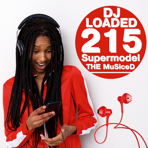 Various Performers - 215 DJ Loaded - Supermodel The Musiced (2021)