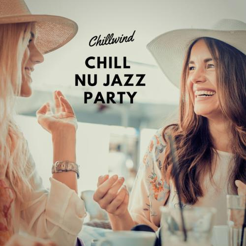 Chillwind - Chill Nu Jazz Party (2021)