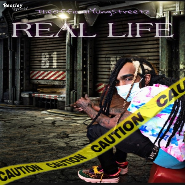 TheOfficialYungstreetz - Real Life (2021)