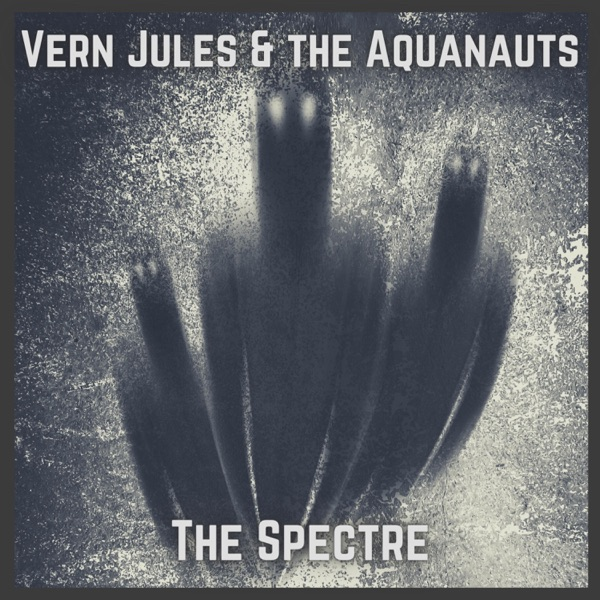 Vern Jules And The Aquanauts - The Spectre (2021)