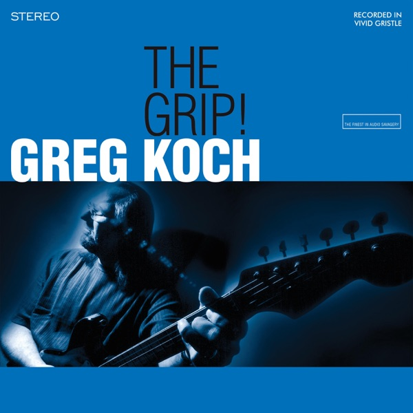 Greg Koch - The Grip! (2021)
