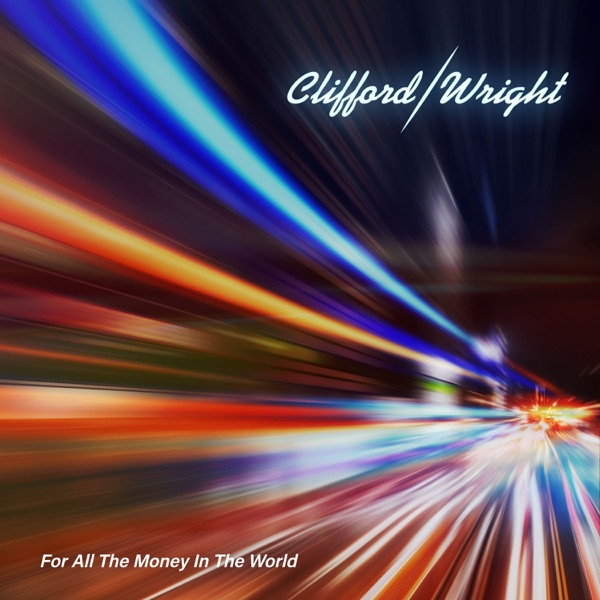 Clifford / Wright - For All the Money in the World (2021)