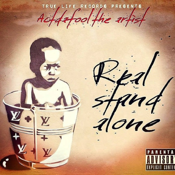 ActDaFoolTheArtist - Real Stand Alone (2021)