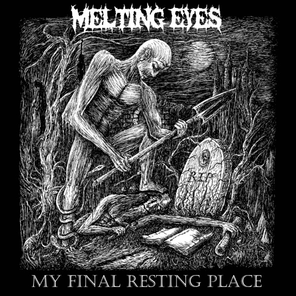 Melting Eyes - My Final Resting Place (2021)