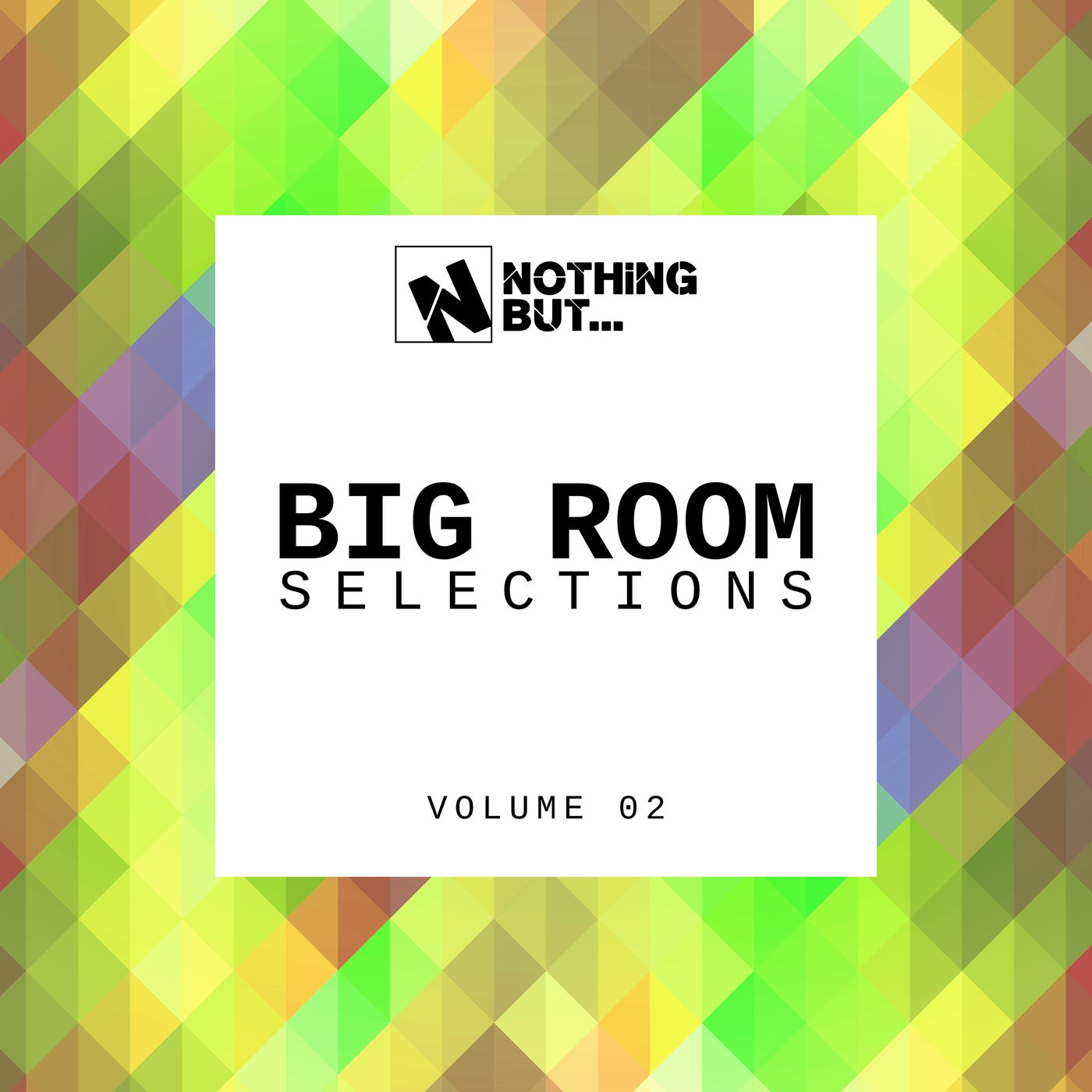 Various Performers - Nothing But Big Room Selections, Vol. 02 (2021)