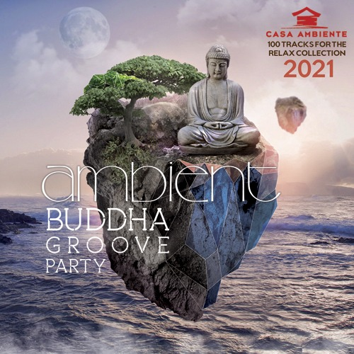 Varied Artist - Ambient Budda Groove Party (2021)