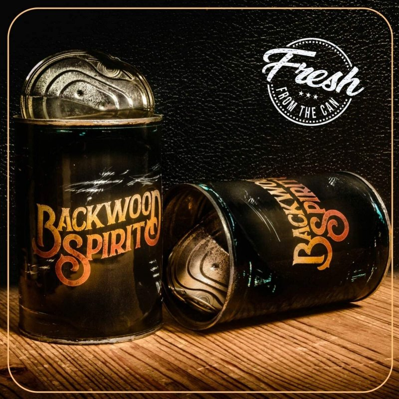 Backwood Spirit - Fresh From The Can (2021)