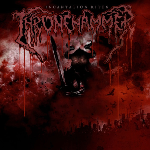 Thronehammer - Incantation Rites (2021)