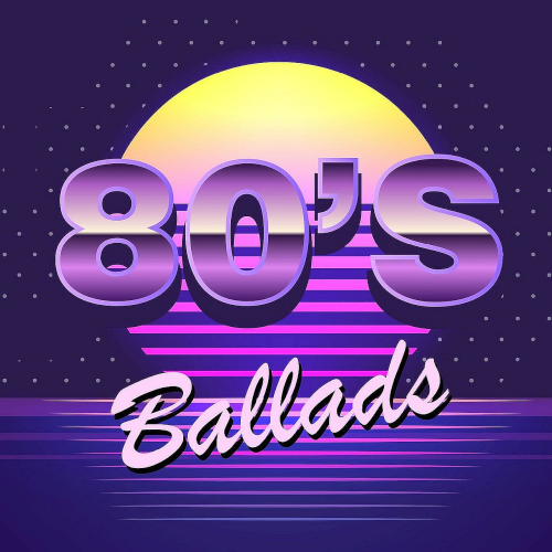 Various Performers - 80s Ballads (2021)