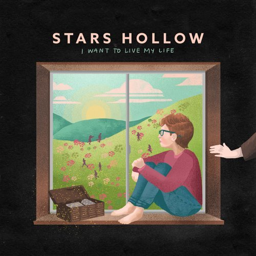 Stars Hollow - I Want To Live My Life (2021)