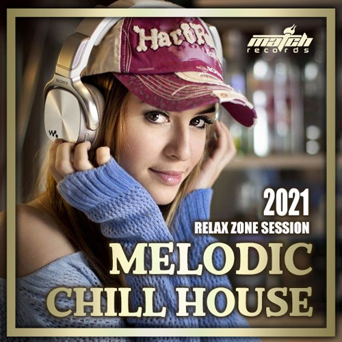 Various Artist - Melodic Chill House (2021)
