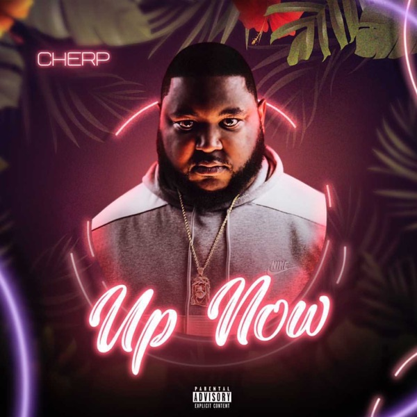 Cherp - Up Now (2021)