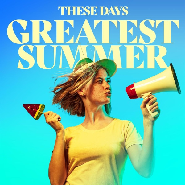 Various Artists - These Days - Greatest Summer (2021)