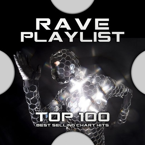 Various Performers - Rave Playlist Top 100 Best Selling Chart Hits (2021)