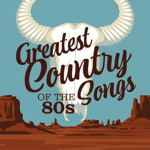 Various Performers - Greatest Country Songs of the 80s (2021)