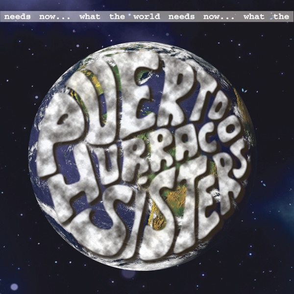 Puerto Hurraco Sisters - What the World Needs Now (2021)