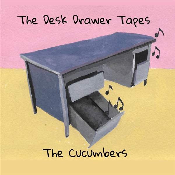 The Cucumbers - The Desk Drawer Tapes (2021)