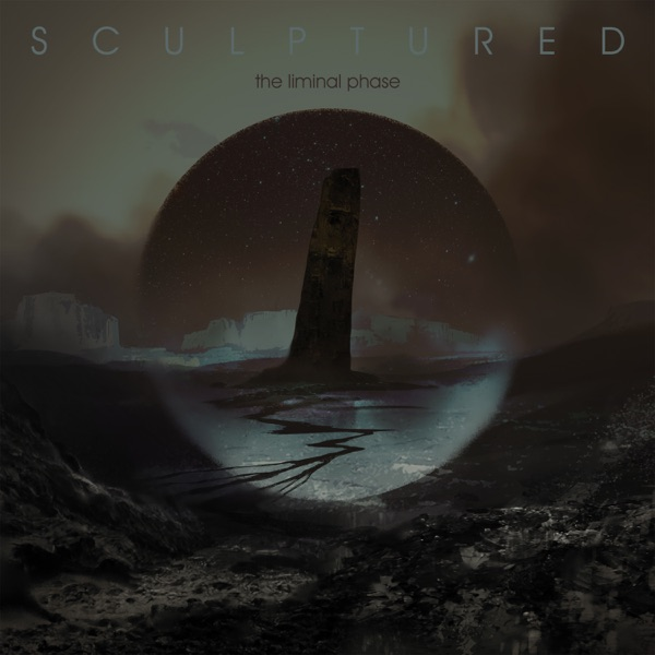 Sculptured - The Liminal Phase (2021)