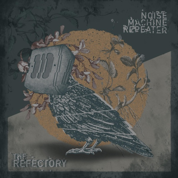 The Refectory - Noise Machine Repeater (2021)